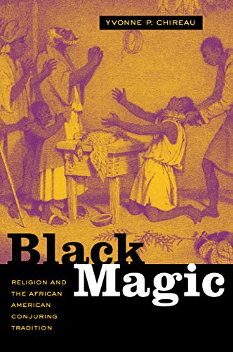 9780520249882: Black Magic: Religion And the African American Conjuring Tradition