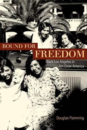 Bound for Freedom: Black Los Angeles in: Flamming, Douglas