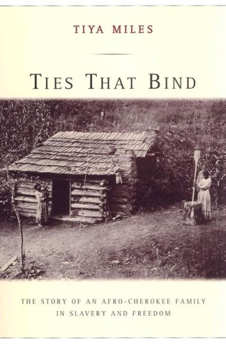 9780520250024: Ties That Bind: The Story of an Afro-Cherokee Family in Slavery and Freedom