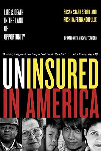 Uninsured in America : Life and Death: Rushika Fernandopulle; Susan