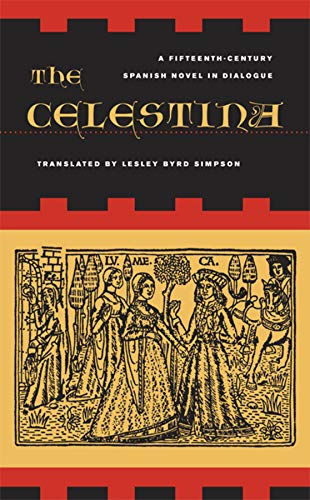 9780520250116: The Celestina: A Fifteenth-Century Spanish Novel in Dialogue