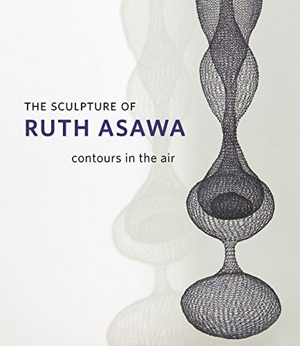 9780520250444: The Sculpture of Ruth Asawa: Contours in the Air