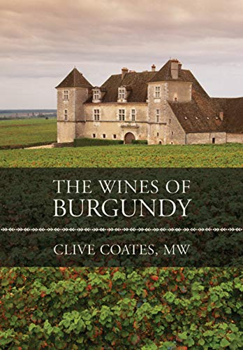 Wines of Burgundy: Coates, Clive, M. W.