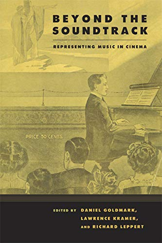 9780520250703: Beyond the Soundtrack: Representing Music in Cinema