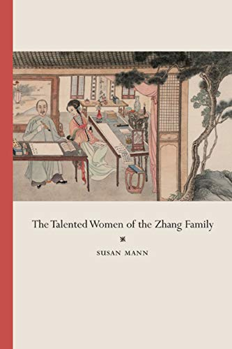 The Talented Women of the Zhang Family (0520250907) by Susan Mann