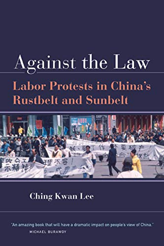 9780520250970: Against the Law: Labor Protests in China's Rustbelt and Sunbelt