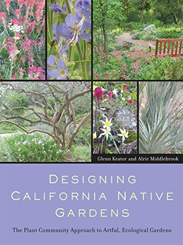 9780520251106: Designing California Native Gardens: The Plant Community Approach to Artful, Ecological Gardens