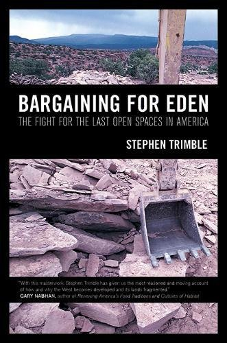 9780520251113: Bargaining for Eden: The Fight for the Last Open Spaces in America