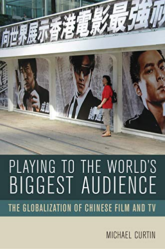 9780520251342: Playing to the World's Biggest Audience: The Globalization of Chinese Film and TV