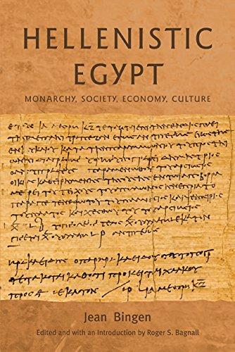 9780520251427: Hellenistic Egypt: Monarchy, Society, Economy, Culture (Hellenistic Culture and Society)