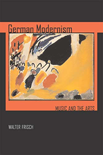 9780520251489: German Modernism: Music and the Arts (California Studies in 20th-Century Music)