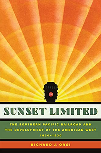 9780520251649: Sunset Limited: The Southern Pacific Railroad and the Development of the American West, 1850-1930