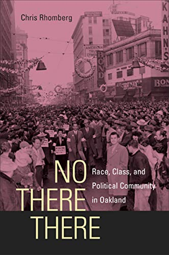 No There There: Race, Class, and Political Community in Oakland: Rhomberg, Chris