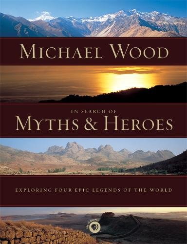 9780520251700: In Search of Myths and Heroes: Exploring Four Epic Legends of the World