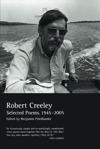 Selected Poems of Robert Creeley, 1945-2005: Creeley, Robert, Creeley,