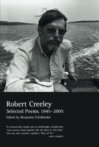 9780520251960: Selected Poems of Robert Creeley, 1945-2005