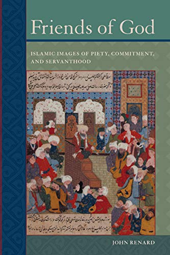 9780520251984: Friends of God: Islamic Images of Piety, Commitment, and Servanthood