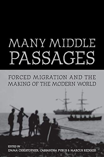 Many Middle Passages: Forced Migration and the