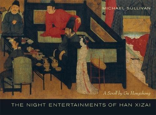9780520252097: The Night Entertainments of Han Xizai: A Scroll by Gu Hongzhong