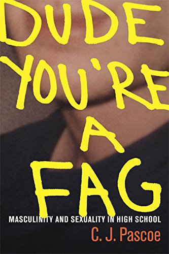 9780520252301: Dude, You're a Fag: Masculinity and Sexuality in High School
