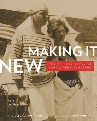 9780520252400: Making It New - The Art and Style of Sara and Gerald Murphy