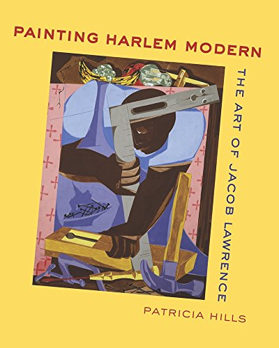 9780520252417: Painting Harlem Modern: The Art of Jacob Lawrence