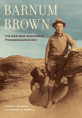 9780520252646: Barnum Brown: The Man Who Discovered Tyrannosaurus Rex