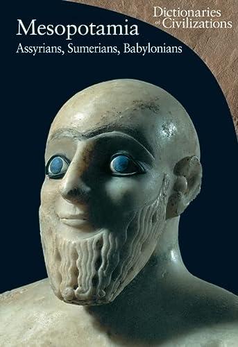 9780520252660: Mesopotamia: Assyrians, Sumerians, Babylonians