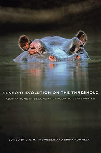 9780520252783: Sensory Evolution on the Threshold: Adaptations in Secondarily Aquatic Vertebrates