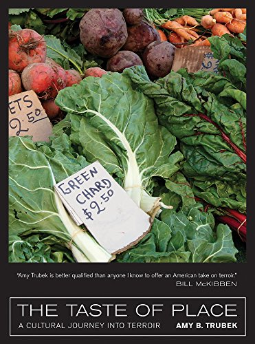 The Taste of Place: A Cultural Journey into Terroir (California Studies in Food and Culture)