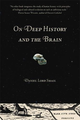 9780520252899: On Deep History and the Brain