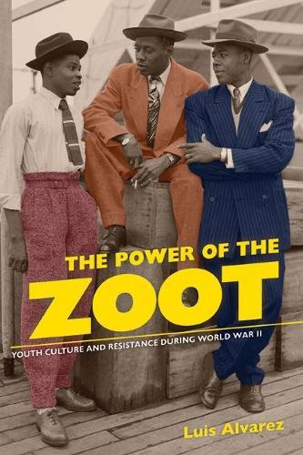 9780520253018: The Power of the Zoot: Youth Culture and Resistance during World War II (American Crossroads)