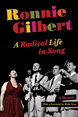 9780520253087: Gilbert, R: Ronnie Gilbert - A Radical Life with Songs