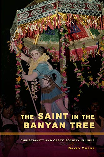 9780520253162: The Saint in the Banyan Tree: Christianity and Caste Society in India