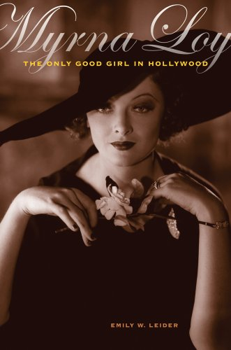 9780520253209: Myrna Loy: The Only Good Girl in Hollywood