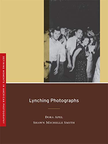 9780520253322: Lynching Photographs (Defining Moments in American Photography)