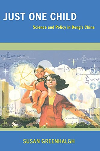 9780520253391: Just One Child: Science and Policy in Deng's China