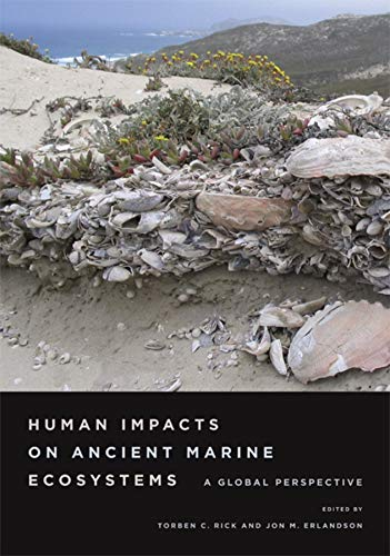 Human Impacts on Ancient Marine Ecosystems: A Global Perspective (Hardback)