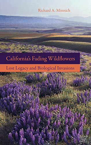 9780520253537: California's Fading Wildflowers: Lost Legacy and Biological Invasions