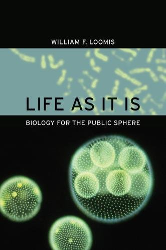 Life as It Is: Biology for the: William F. Loomis
