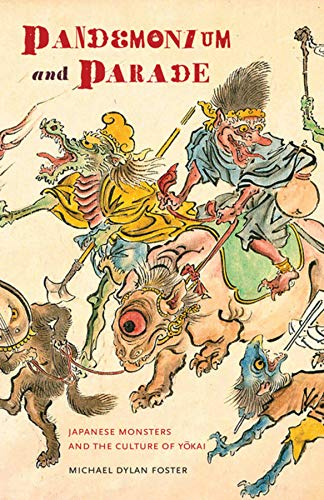 9780520253629: Pandemonium and Parade: Japanese Monsters and the Culture of Yokai