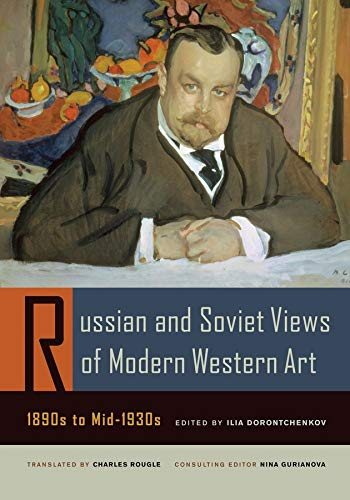 9780520253728: Russian and Soviet Views of Modern Western Art, 1890s to Mid-1930s (Documents of Twentieth-Century Art)