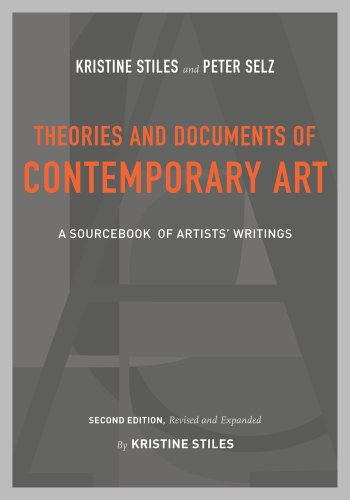 9780520253742: Theories and Documents of Contemporary Art: A Sourcebook of Artists' Writings (Second Edition, Revised and Expanded by Kristine Stiles)