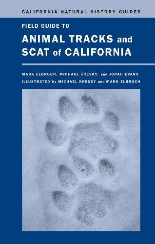 Field Guide to Animal Tracks and Scat of California (Hardback): Lawrence Mark Elbroch, Michael ...