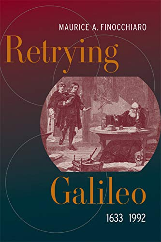 Retrying Galileo, 1633-1992 (Paperback): M. A. Finocchiaro