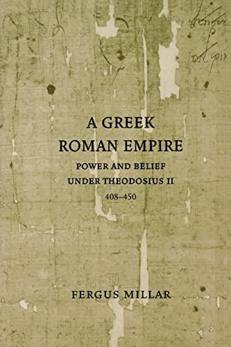 9780520253919: A Greek Roman Empire: Power and Belief Under Theodosius II (408-450)