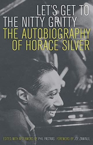 9780520253926: Let's Get to the Nitty Gritty: The Autobiography of Horace Silver