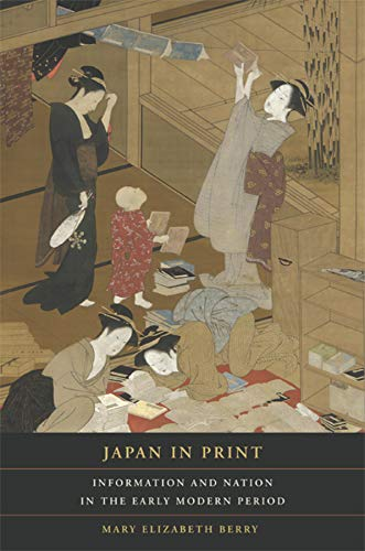 9780520254176: Japan in Print: Information and Nation in the Early Modern Period