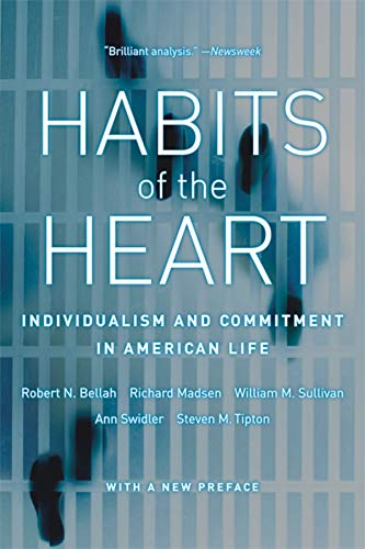 Habits of the Heart: Individualism and Commitment in American Life (0520254198) by Robert N. Bellah; Richard Madsen; William M. Sullivan; Ann Swidler; Steven M. Tipton