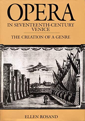 9780520254268: Opera in Seventeenth Century Venice: The Creation of a Genre (Centennial Books)